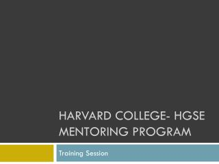 Harvard college-  hgse  mentoring program