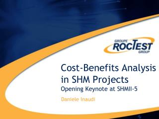 Cost-Benefits Analysis in SHM  Projects Opening Keynote at SHMII-5