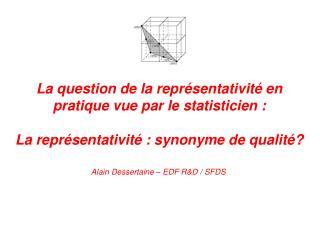 La question de la repr sentativit  en pratique vue par le statisticien :  La repr sentativit  : synonyme de qualit