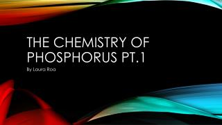 The chemistry  of  phosphorus  pt.1