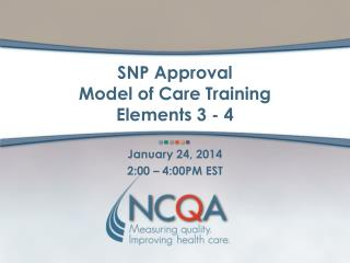 SNP Approval Model of Care Training  Elements 3 - 4