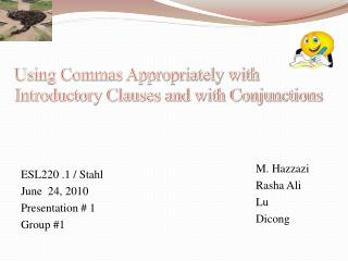 Using Commas Appropriately with Introductory Clauses and with Conjunctions