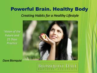 Powerful Brain. Healthy Body