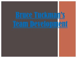 Bruce Tuckman�s Team Development