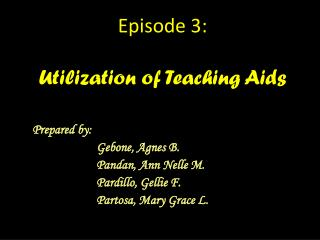 Episode 3:  Utilization of Teaching Aids