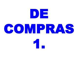 DE  COMPRAS 1 .