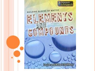 Categories  of matter : Elements, mixtures, compounds