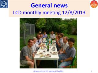 General news LCD monthly meeting 12/8/2013