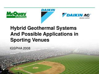 Hybrid Geothermal Systems And Possible Applications in Sporting Venues