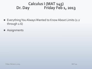 Calculus I (MAT 145) Dr. DayFriday Feb 1, 2013