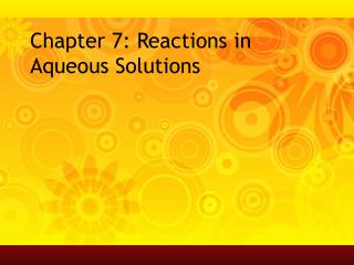 Chapter 7: Reactions in Aqueous Solutions