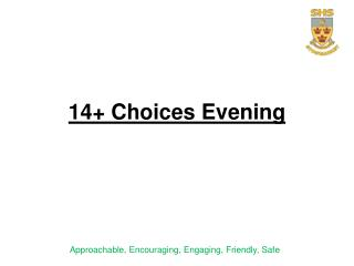 14+ Choices Evening