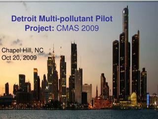 Detroit Multi-pollutant Pilot Project: CMAS 2009
