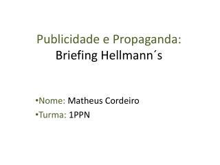 Publicidade e Propaganda: Briefing  Hellmann´ s
