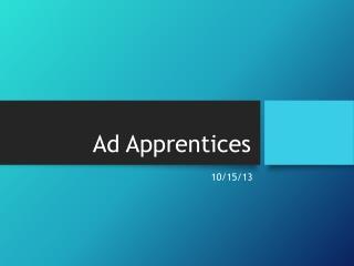 Ad Apprentices