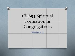 CS 654 Spiritual Formation in Congregations