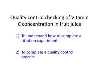 Quality control checking of Vitamin C concentration in fruit juice