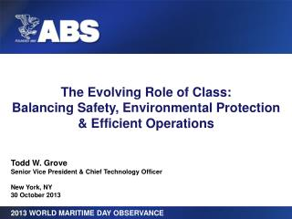 The  Evolving Role of  Class: Balancing  Safety, Environmental  Protection & Efficient Operations