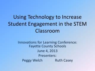 Using Technology to Increase Student Engagement in the STEM Classroom