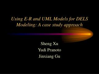 Using E-R and UML Models for DELS Modeling: A case study approach