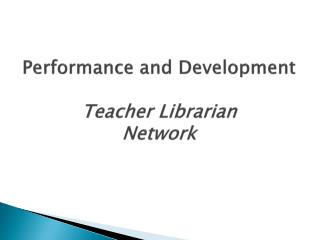 Performance and Development Teacher Librarian  Network