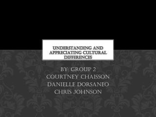 Understanding and Appreciating Cultural Differences