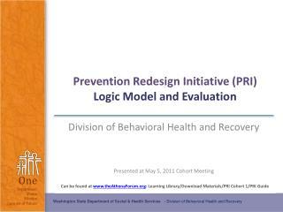 Prevention Redesign Initiative (PRI)  Logic Model and Evaluation