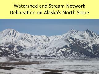 Watershed and Stream Network Delineation on Alaska's North Slope