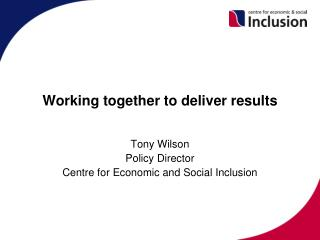 Working together to deliver results