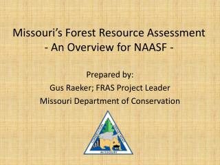 Missouri's Forest Resource Assessment  - An Overview for NAASF -