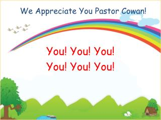 We Appreciate You Pastor Cowan!