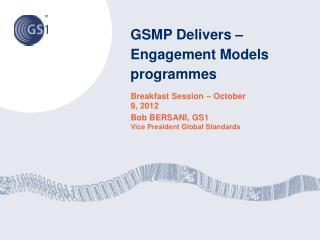 GSMP Delivers – Engagement Models   programmes