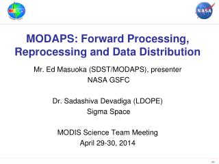 MODAPS: Forward Processing, Reprocessing and Data Distribution
