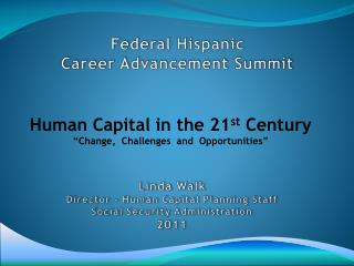 Linda  Walk Director  - Human Capital Planning Staff  Social Security Administration 2011