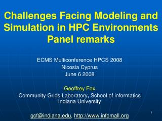 Challenges Facing Modeling and Simulation in HPC  Environments Panel remarks