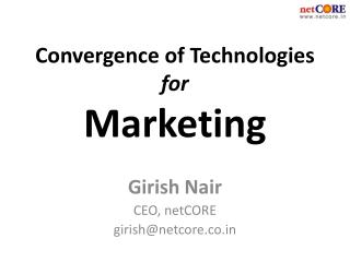 Convergence of Technologies  for Marketing