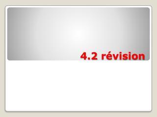 4.2  révision