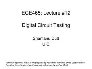 ECE465: Lecture 12  Digital Circuit Testing