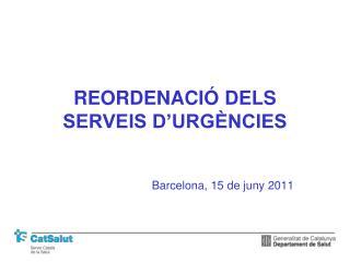 REORDENACI  DELS SERVEIS D URG NCIES