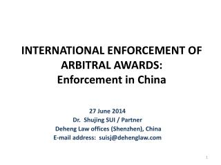 INTERNATIONAL ENFORCEMENT OF ARBITRAL AWARDS: Enforcement in China