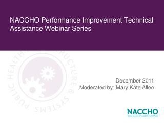 NACCHO Performance Improvement Technical Assistance Webinar Series