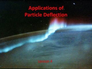 Applications of Particle Deflection