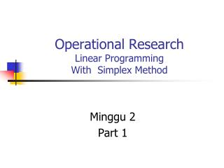 Operational Research Linear Programming  With  Simplex Method