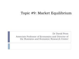 Topic  #9: Market Equilibrium