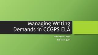 Managing Writing Demands in CCGPS ELA