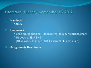 Literature: Tuesday, September 18, 2012