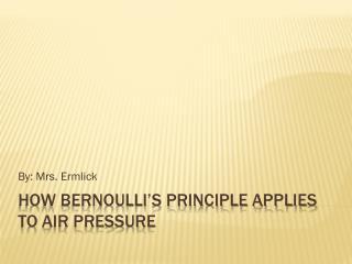 How Bernoulli's Principle applies to air pressure
