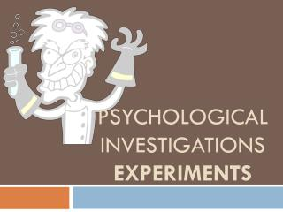 Psychological Investigations  Experiments
