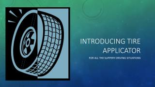 Introducing Tire Applicator