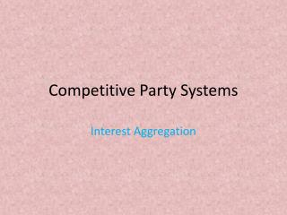 Competitive Party Systems